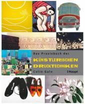 Praxisbuch der künstlerischen Drucktechniken